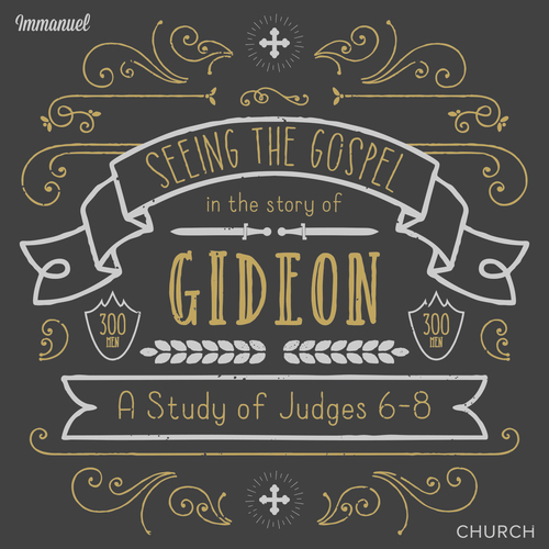 Seeing the Gospel in Gideon - A Study of Judges 6-8