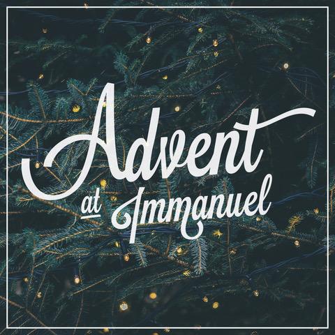 Advent at Immanuel 2018 - ———
