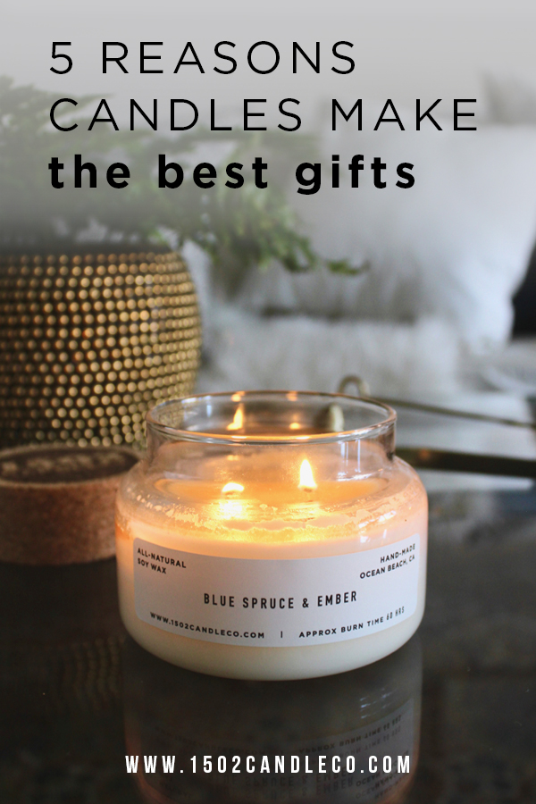 Five Reasons Candles Make the Best Gifts - 1502 Candle Co.