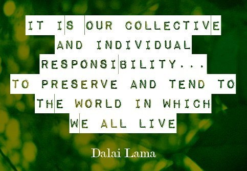 Our collective and individual responsibility... 🌎 Timeless #inspiration from the @DalaiLama
