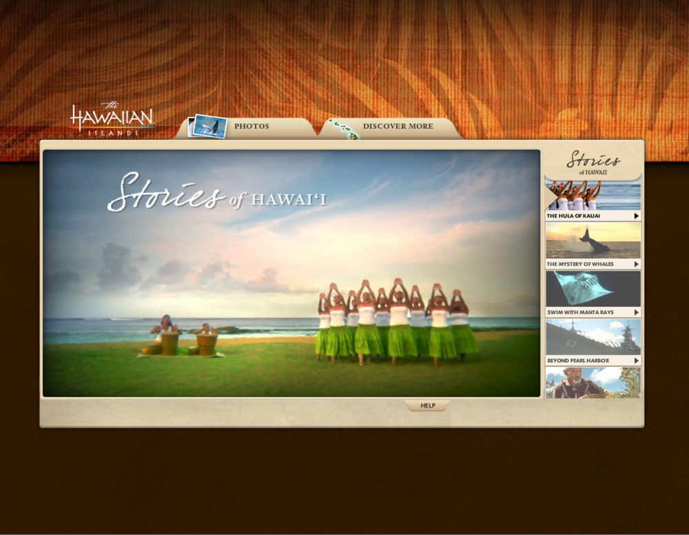 Hawaii Visitors and Convention Bureau,  Stories of Hawaii  website and videos (Platinum Adrian Award, Gold Pele Award).