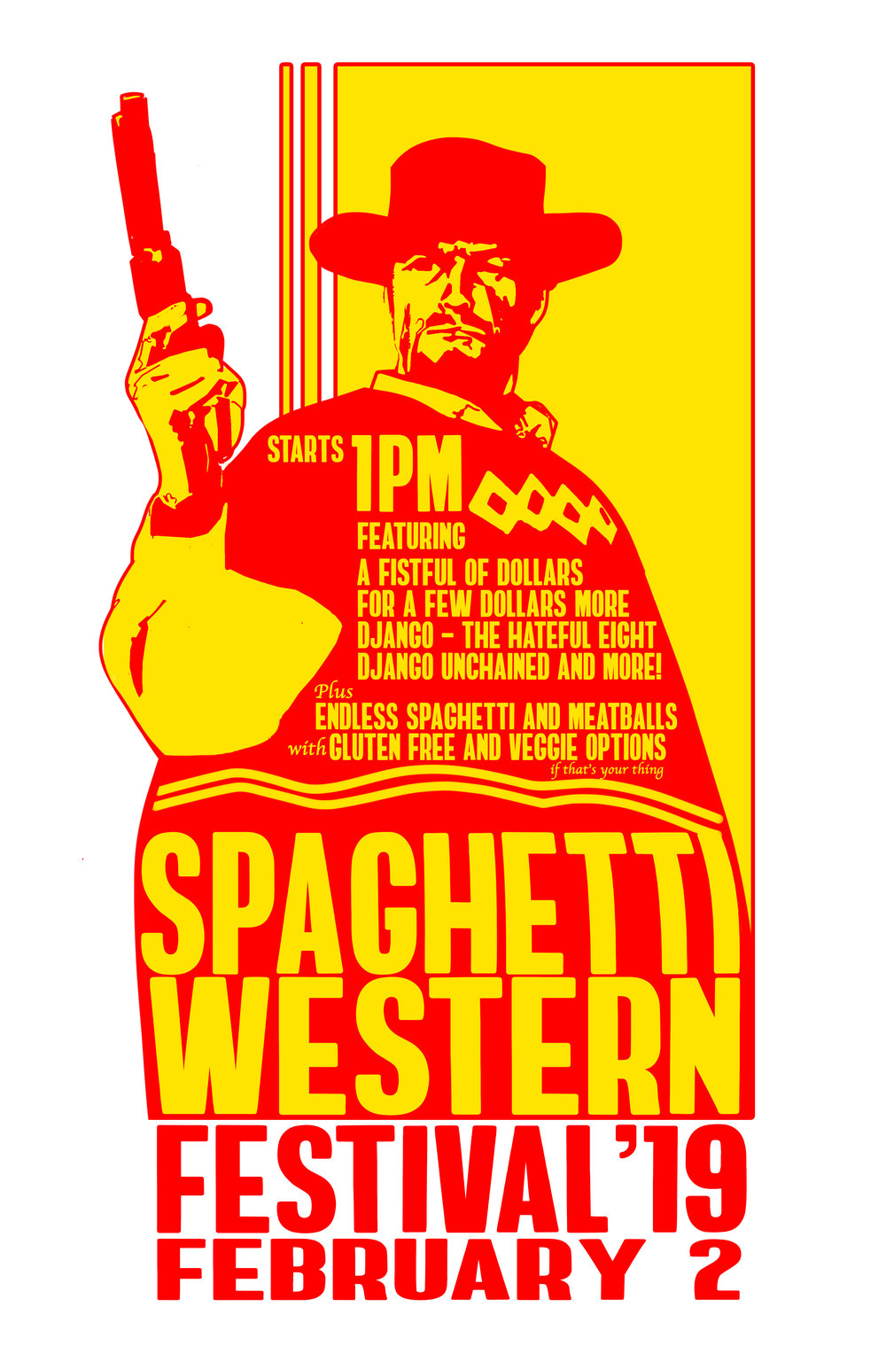 Poster for our first annual SPAGHETTI WESTERN FESTiVAL— didn't you get an invite? Check your spam box.