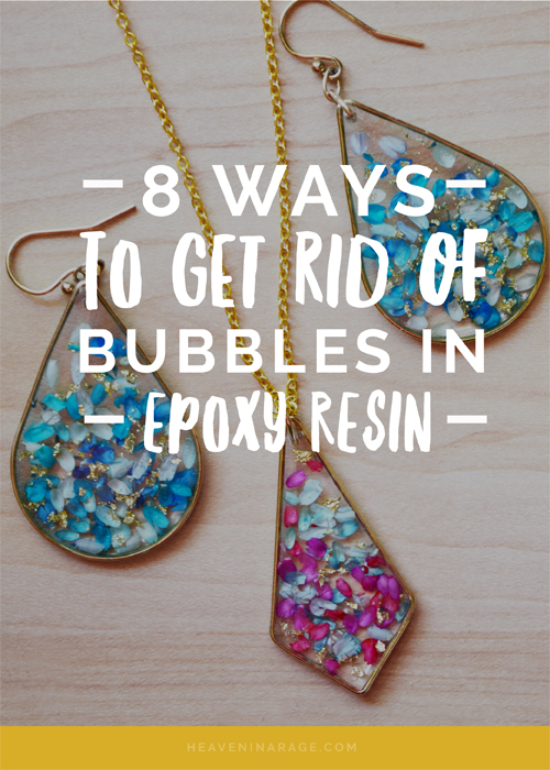 8 Ways To Get Rid Of Bubbles In Epoxy Resin Higher Jewelry