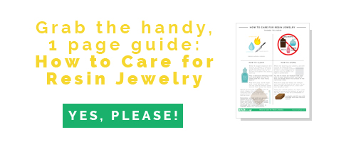 How to Care For Resin Jewelry - get the freebie.jpg