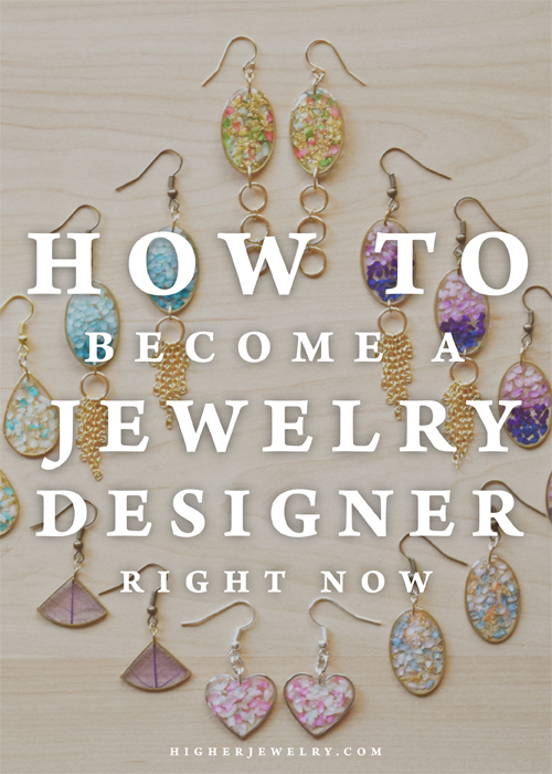 How to Become a Jewelry Designer Right Now copy.jpg