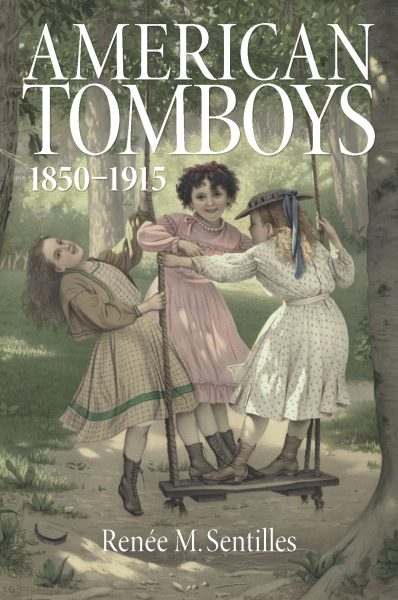 American Tomboys by Renée M. Sentilles