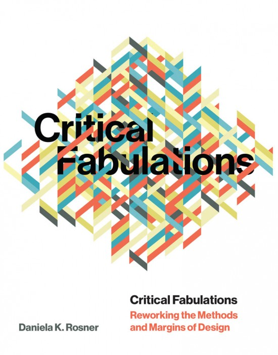 Critical Fabulations by Daniela K. Rosner