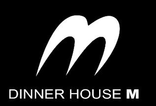 Dinner House M