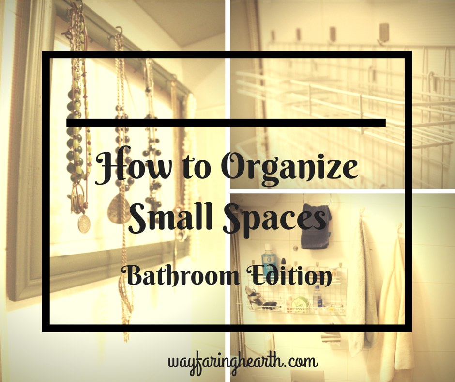 How to organized small spaces: Bathroom edition