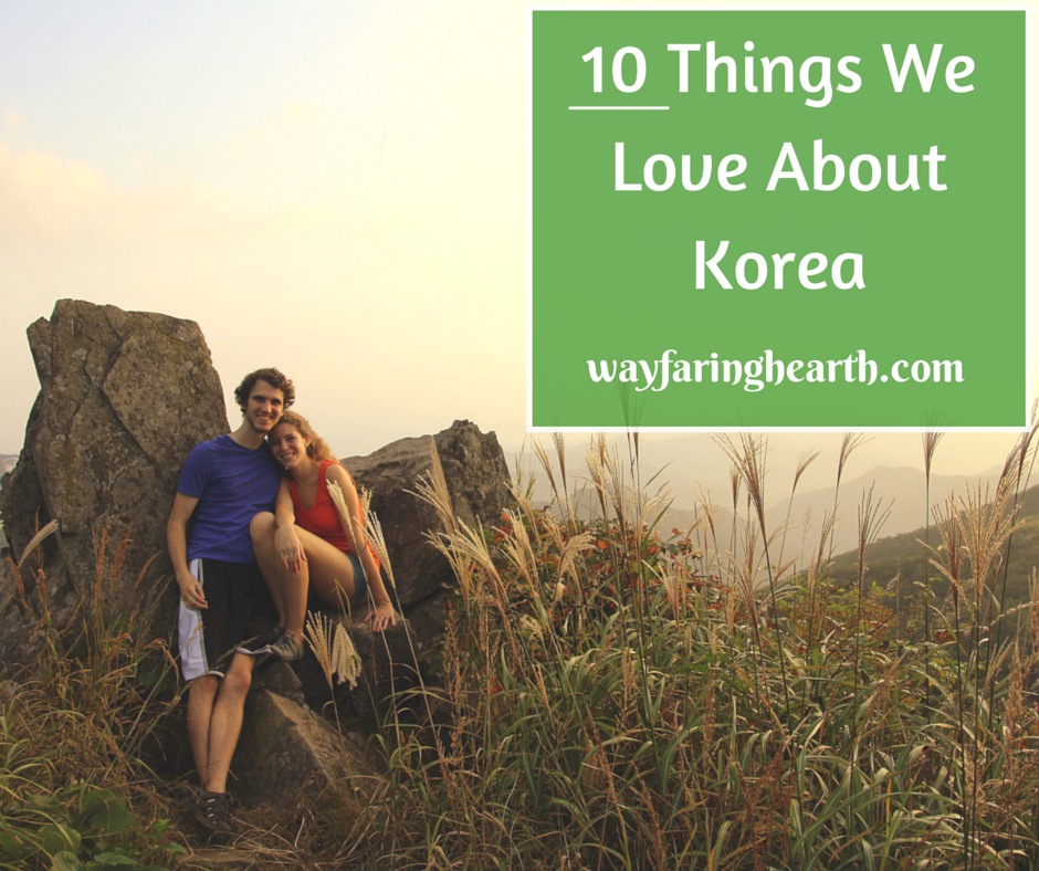 10 Things We Love About Korea
