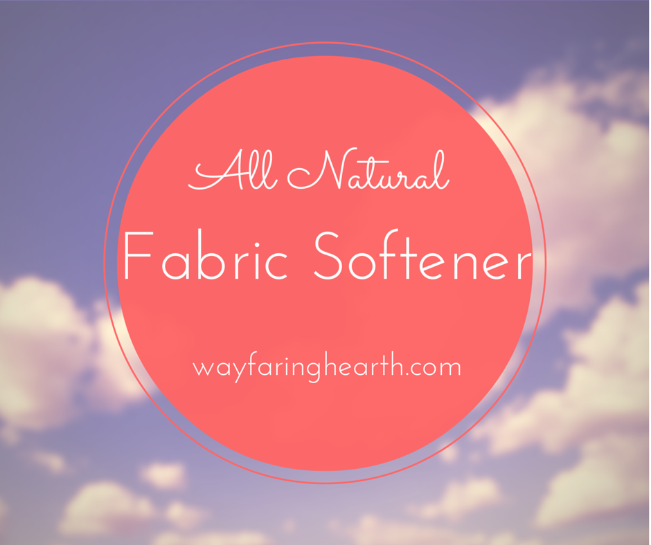 All Natural Fabric Softener Wayfaringhearth.com