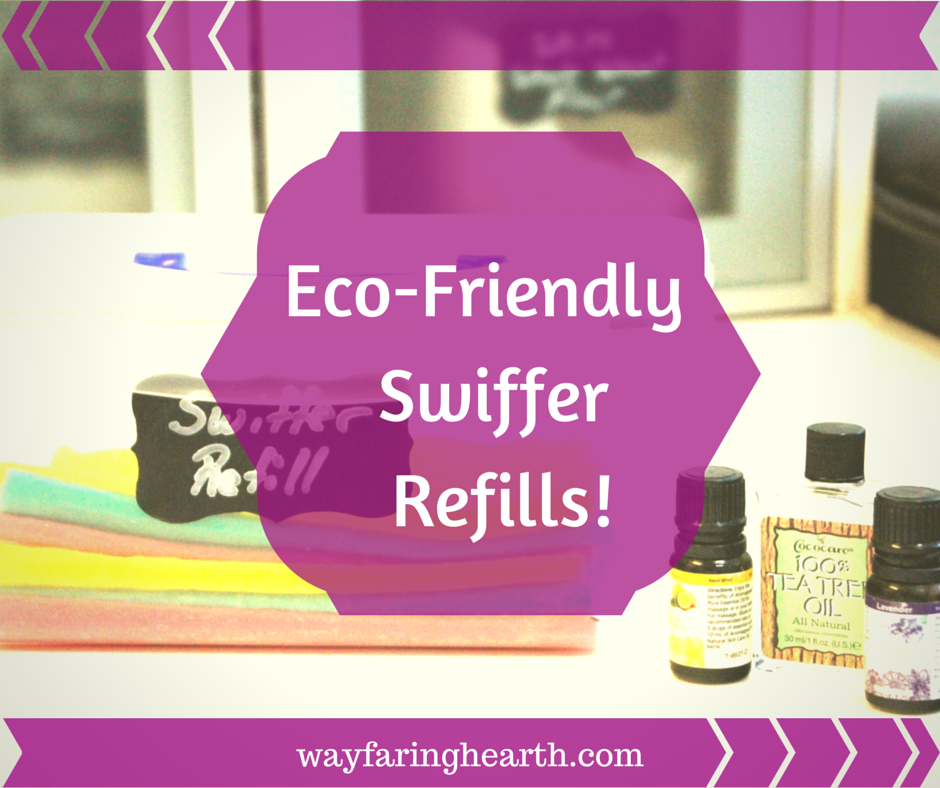 Eco-Friendly Swiffer Refills! http___www.wayfaringhearth.com_