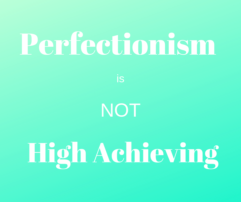 Perfectionism is Not High Achieving.png