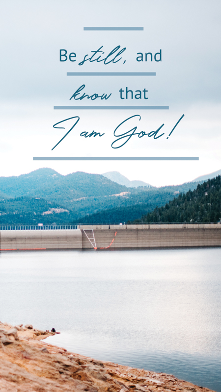 Scripture Art | Scripture Photos | Be Still Psalm 46:10