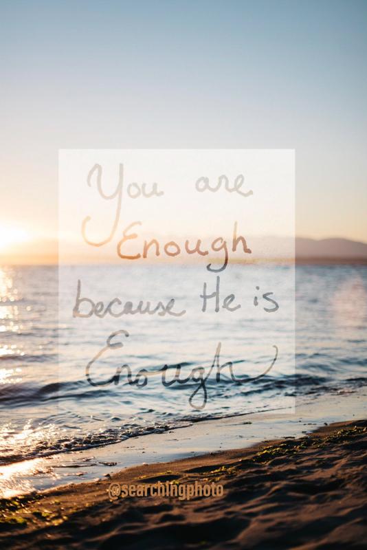 Scripture Art | Scripture Photos | You are enough