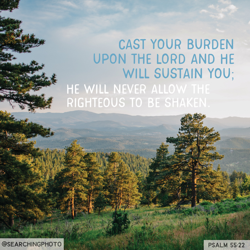 Scripture Art | Scripture Photos | God will sustain you | Psalm 55:22