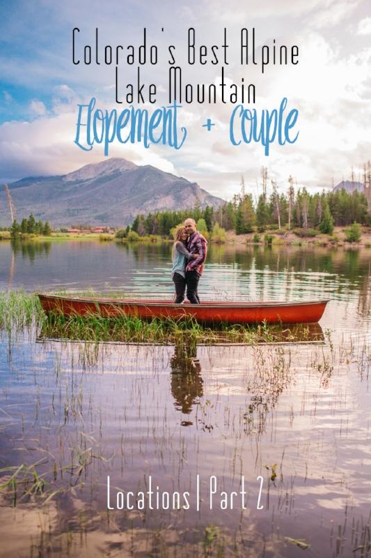 Best Alpine Lake Mountain Colorado Elopement + Couple Locations Part 2.jpg