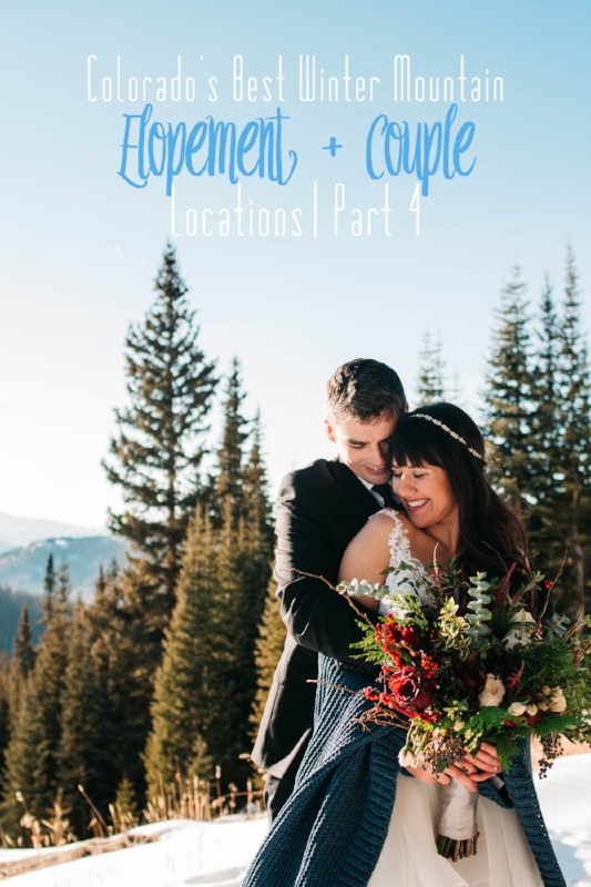 Best Winter Mountain Colorado Elopement + Couple Locations Part 4.jpg