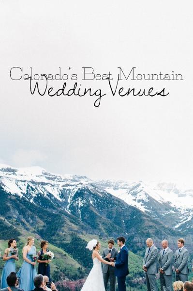 Colorados Best Mountain Wedding Venues 2015