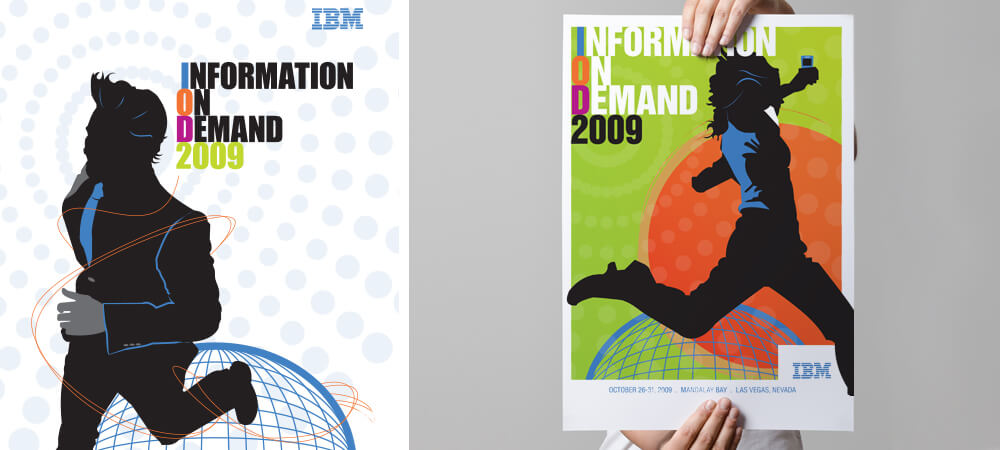 Universally connected    Drury Design Dynamics (NYC) was mandated to update the look for IBM's highly-regarded Information on Demand event and invited us to contribute to the project. The design directive suggested a livelier, more dynamic look than had been seen in years past. We liked that potential and took a bold, colourful approach for the poster prototypes we developed.