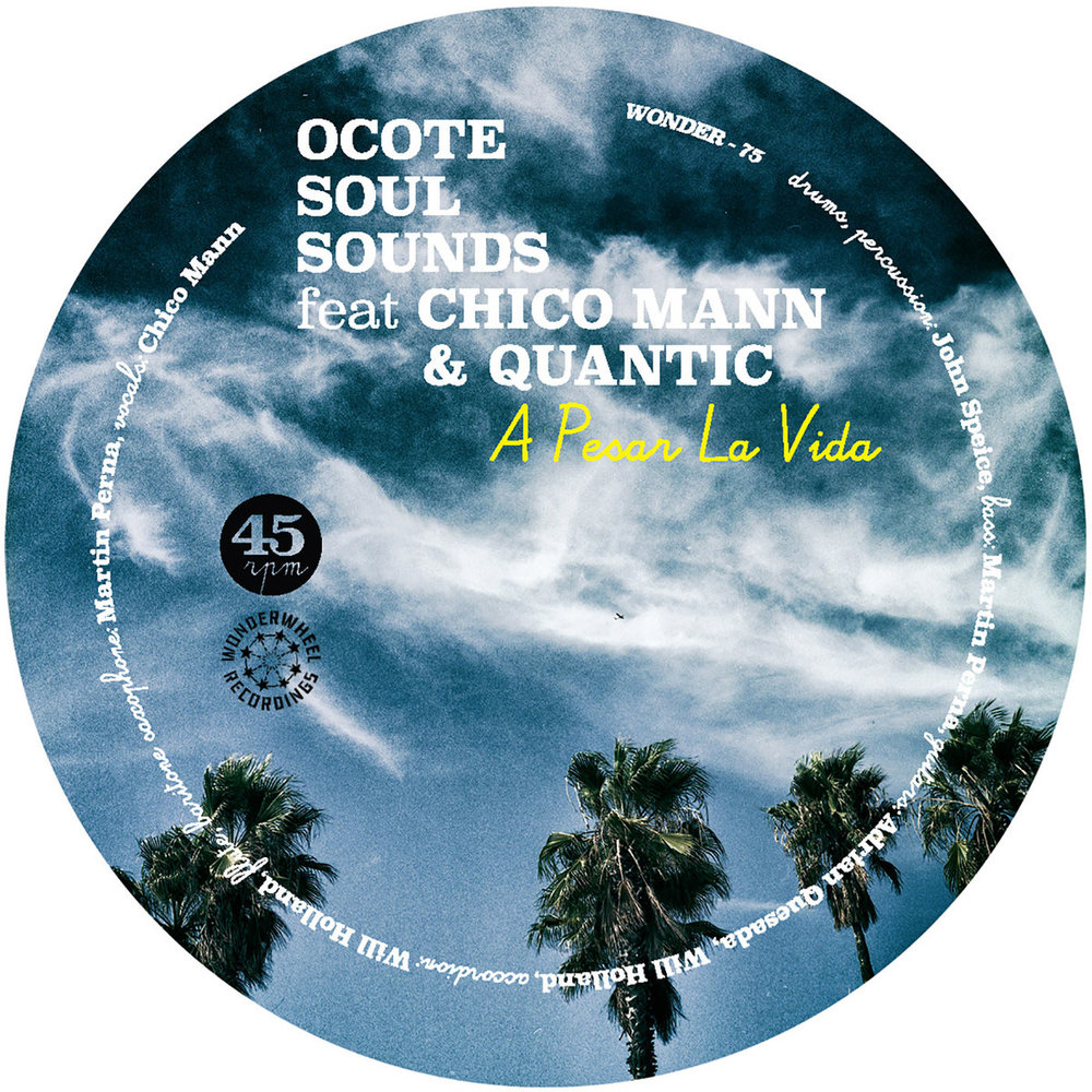 Ocote Soul Sounds Feat. Chico Mann & Quantic