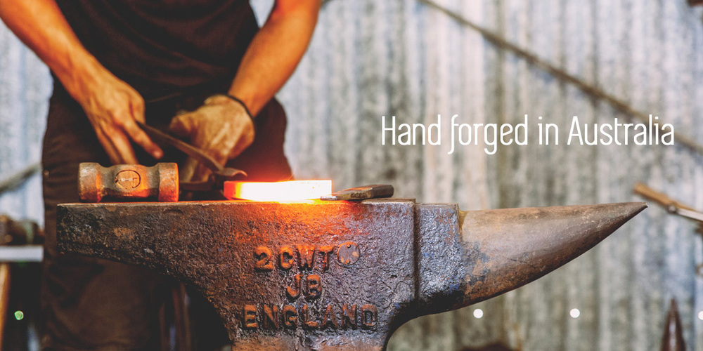 Hand forged in australia