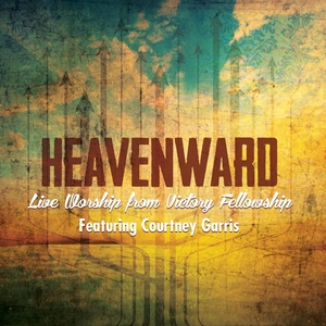 heavenward-live-worship-from-victory-fellowship.jpg