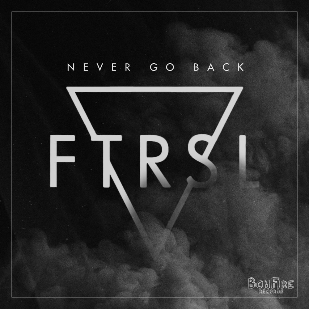 FTRSL - Never Go Back V2.jpg