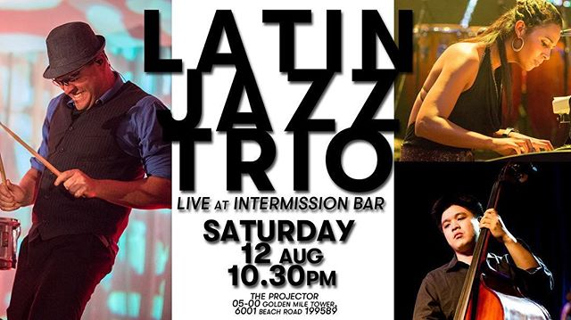 Come with your best latin grooves and dance the night away! —  LATIN JAZZ TRIO Sat, 12 Aug  10.30PM till late —