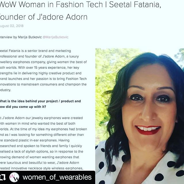 Super excited to be interviewed by Marija Butkovic CEO of @women_of_wearables. Read the full interview here: https://www.womenofwearables.com/new-blog/wow-woman-in-fashion-tech-seetal-fatania-founder-of-jadore-adorn #fashiontech #press #interview #innovation #bossgirl #womenintechnology #jewelleryearphones #jadoreadorn #wearables