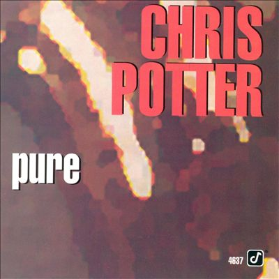 Chris Potter Pure