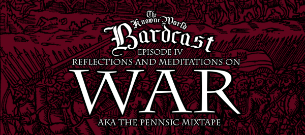 Season 1: Episode 4: Reflections & Meditations on War. AKA The Pennsic Mix Tape