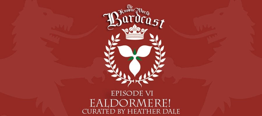 Season 1: Episode 6: The Ealdormere Episode. Curated by Heather Dale