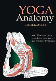 Yoga Anatomy by Leslie Kaminoff
