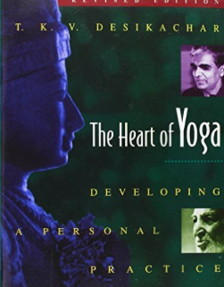 The Heart of Yoga by T.K.V. Desikachar