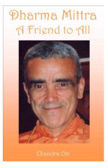 Dharma Mittra A Friend to All by Chandra Om
