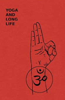 Yoga and Long Life by Yogi Gupta