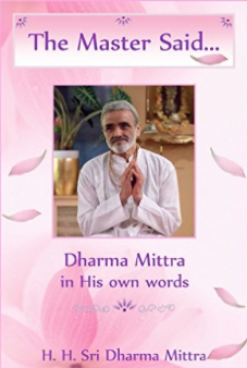 The Master Said: Dharma Mittra in his own words by Chandra Om