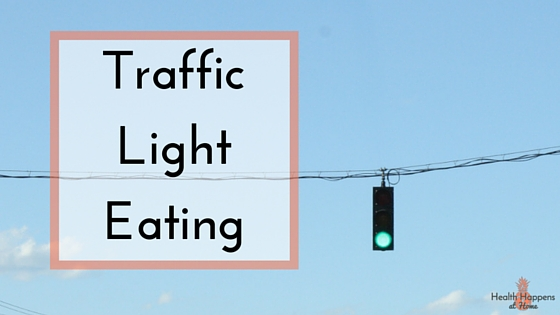 Done Dieting? Here is a guide to traffic light eating, an easy way to jump into healthier eating - Health Happens at Home