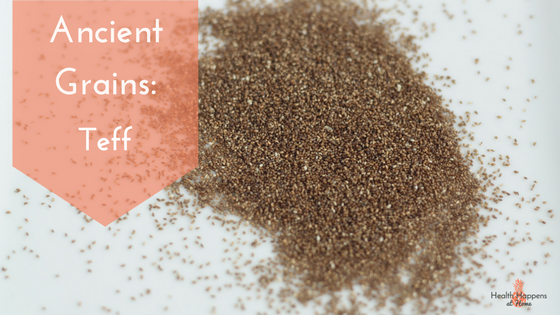 Get the scoop on the ancient grain Teff. Read now or pin for later. - Health Happens at Home