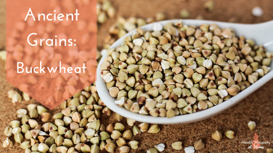 Get the basics on the ancient grain buckwheat. Read now or pin for later. - Health Happens at Home