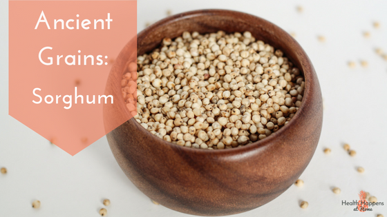 Summing up the Ancient Grain Sorghum. Read now or pin for later. - Health Happens at Home