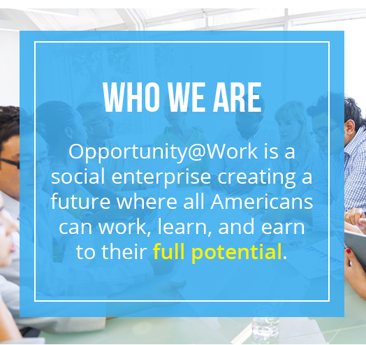 Opportunity@Work WHO WE ARE