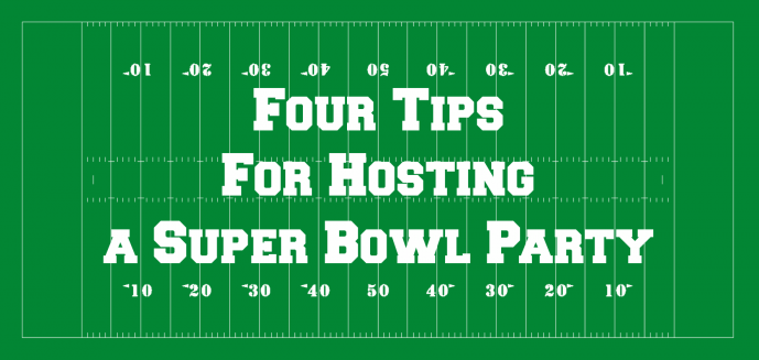 Four_Tips_For_Hosting_A_Super_Bowl_Party