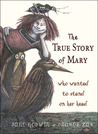 The True Story of Mary, who wanted to stand on her head  (illustrated by Drahos Zak)  2005