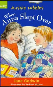 When Anna Slept Over (illustrated by Andrew McLean)  2001