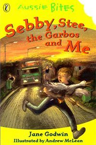 Sebby, Stee, the Garbos and Me (illustrated by Andrew McLean)  1998