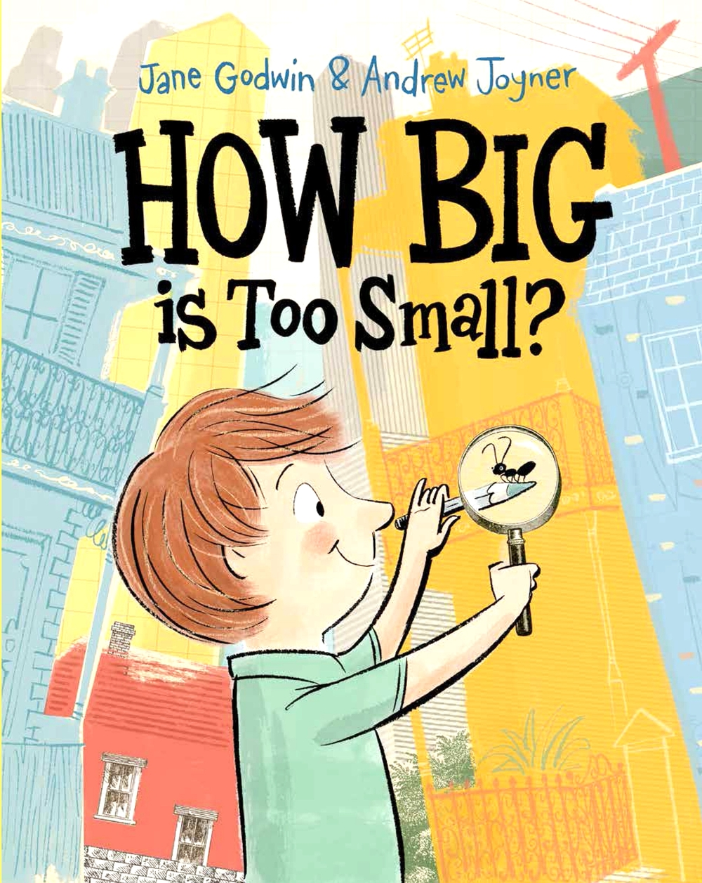 How Big is Too Small?  (illustrated by Andrew Joyner)  May 2015   How Big is Too Small?   I wrote the text for  How Big is Too Small?  several years ago.    I always wanted Andrew Joyner to illustrate it, but it took a few years for that to happen. I had worked with Andy as his publisher on several picture books he has illustrated that are written by my friend Ursula Dubosarsky.    I love Andy's work – there's such a great energy to his line work, and I love all the details and the humour in his pictures.    It was a hard book to illustrate because there is so much going on, so much to cover I the pictures, and lots of movement.    But I think Andy did a terrific job!         For teachers notes, click here.   For activity sheets, click here.