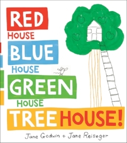 Red-House-Blue-House-Green-House-Tree-House-Jane-Godwin-Jane-Reiseger.jpg