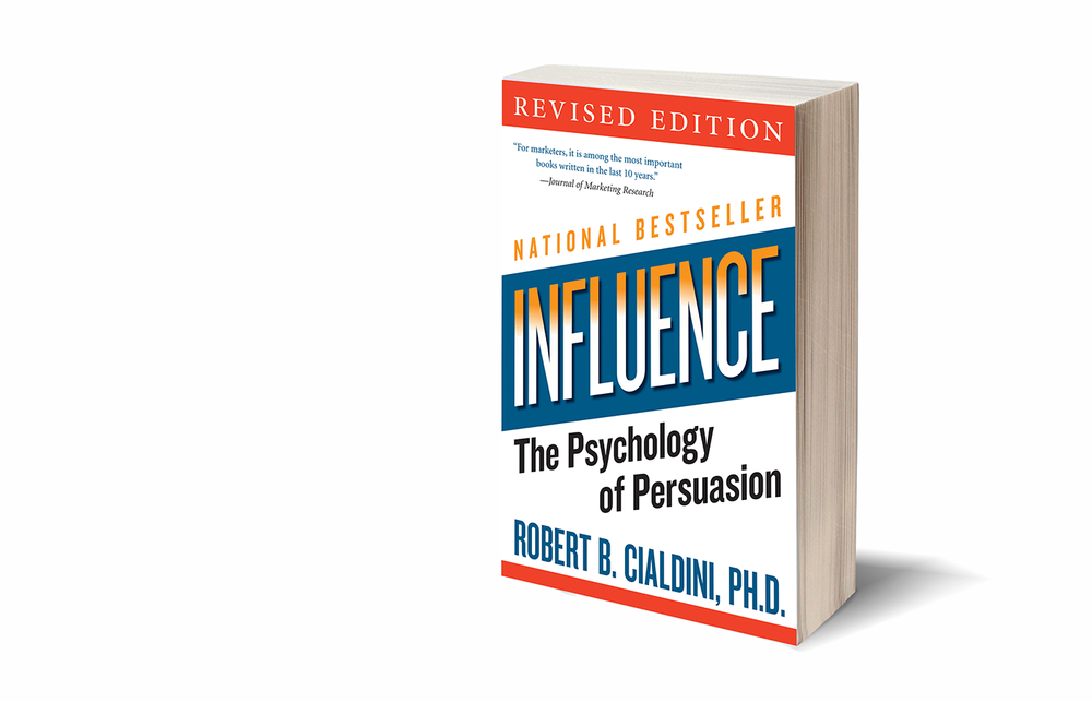 Influence: The Psychology of Persuasion by Robert B. Cialdini, PH.D